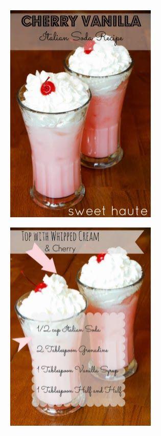 *SWEET HAUTE*: Italian Soda Recipe Cherry Vanilla flavor. Pin now.....really later!