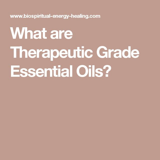 What are Therapeutic Grade Essential Oils?