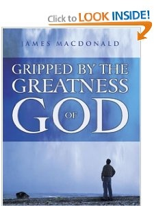 Gripped By the Greatness of God: James MacDonald  (Bible Study)