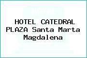 http://tecnoautos.com/wp-content/uploads/imagenes/empresas/hoteles/thumbs/hotel-catedral-plaza-santa-marta-magdalena.jpg Teléfono y Dirección de HOTEL CATEDRAL PLAZA, Santa Marta, Magdalena, Colombia - http://tecnoautos.com/varios/hotel-catedral-plaza-santa-marta-magdalena-colombia/