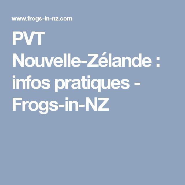 PVT Nouvelle-Zélande : infos pratiques - Frogs-in-NZ