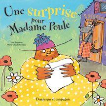 Une surprise pour madame Poule - Aujourd'hui est un grand jour! Monsieur Loup a décidé d'inviter Madame Poule pour le goûter. Une fois chaque recoin de sa maison rangé, épou...