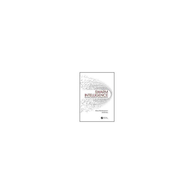 Swarm Intelligence : Principles, Advances, and Applications (Hardcover) (Aboul Ella Hassanien & Eid