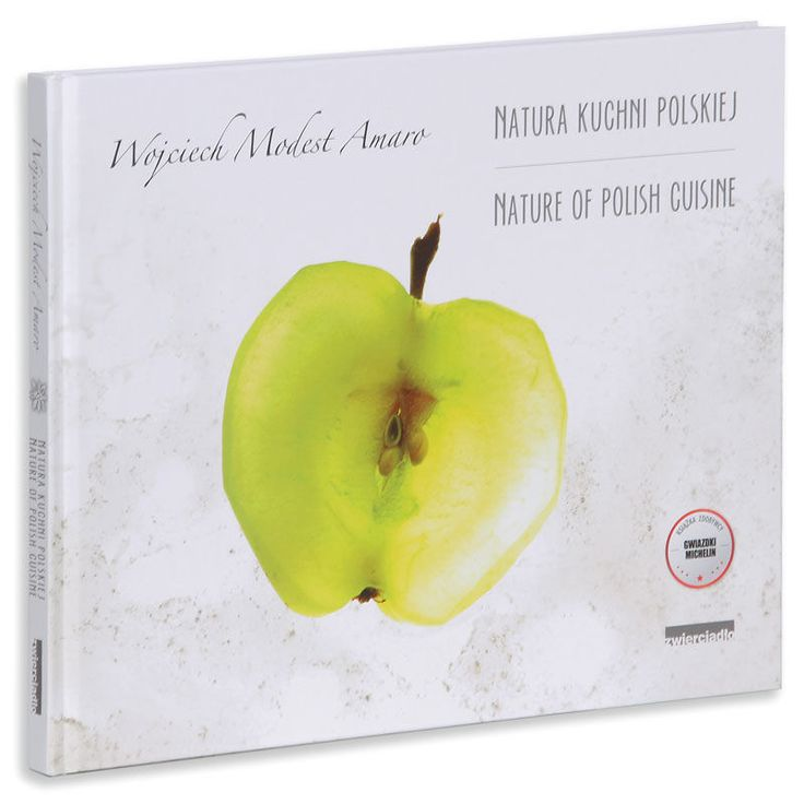 Natura kuchni polskiej. Nature of Polish Cuisine - Amaro Wojciech Modest za 70,99 zł | Książki empik.com