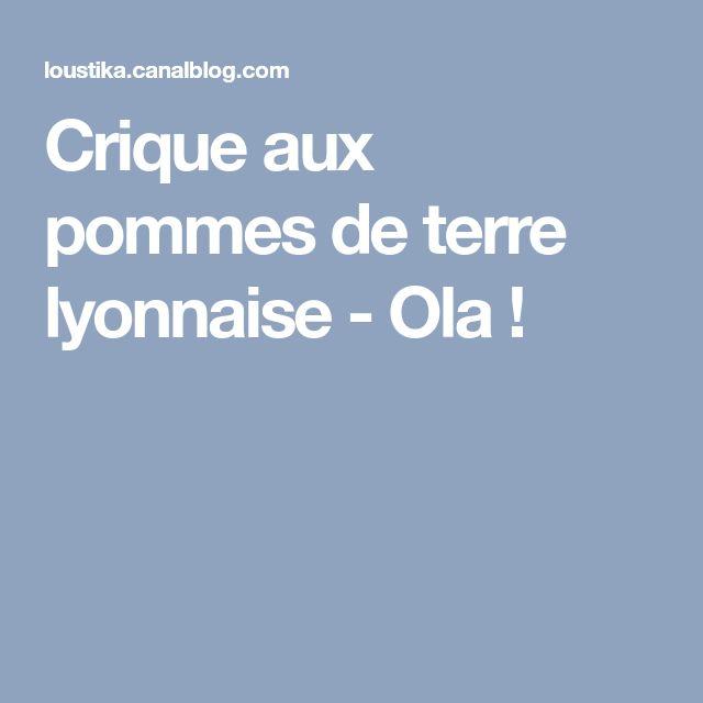 Crique aux pommes de terre lyonnaise - Ola !
