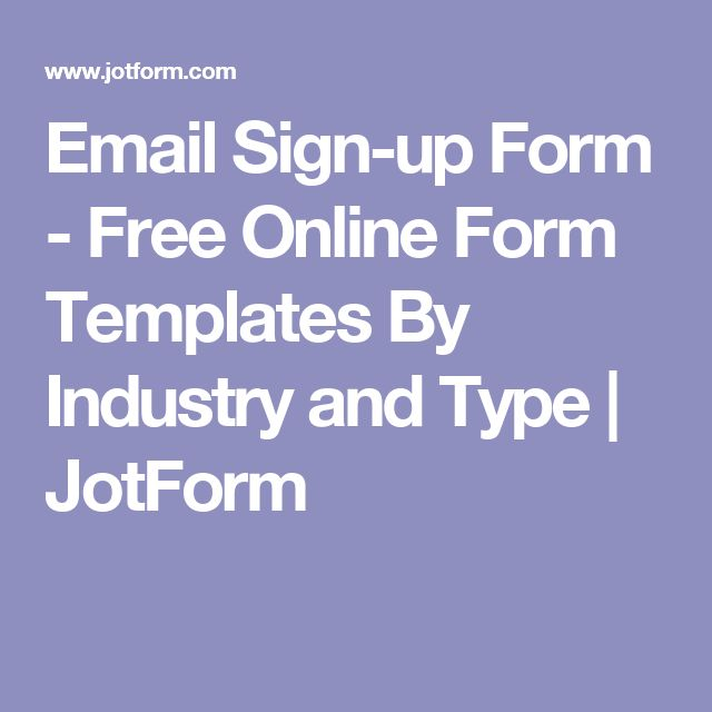 Email Sign-up Form - Free Online Form Templates By Industry and Type | JotForm