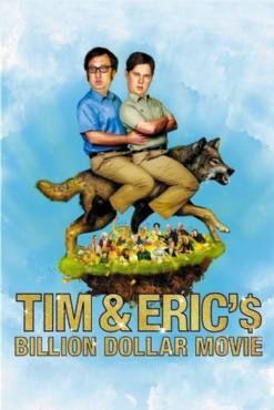 Tim and Erics Billion Dollar Movie(2012) Movies