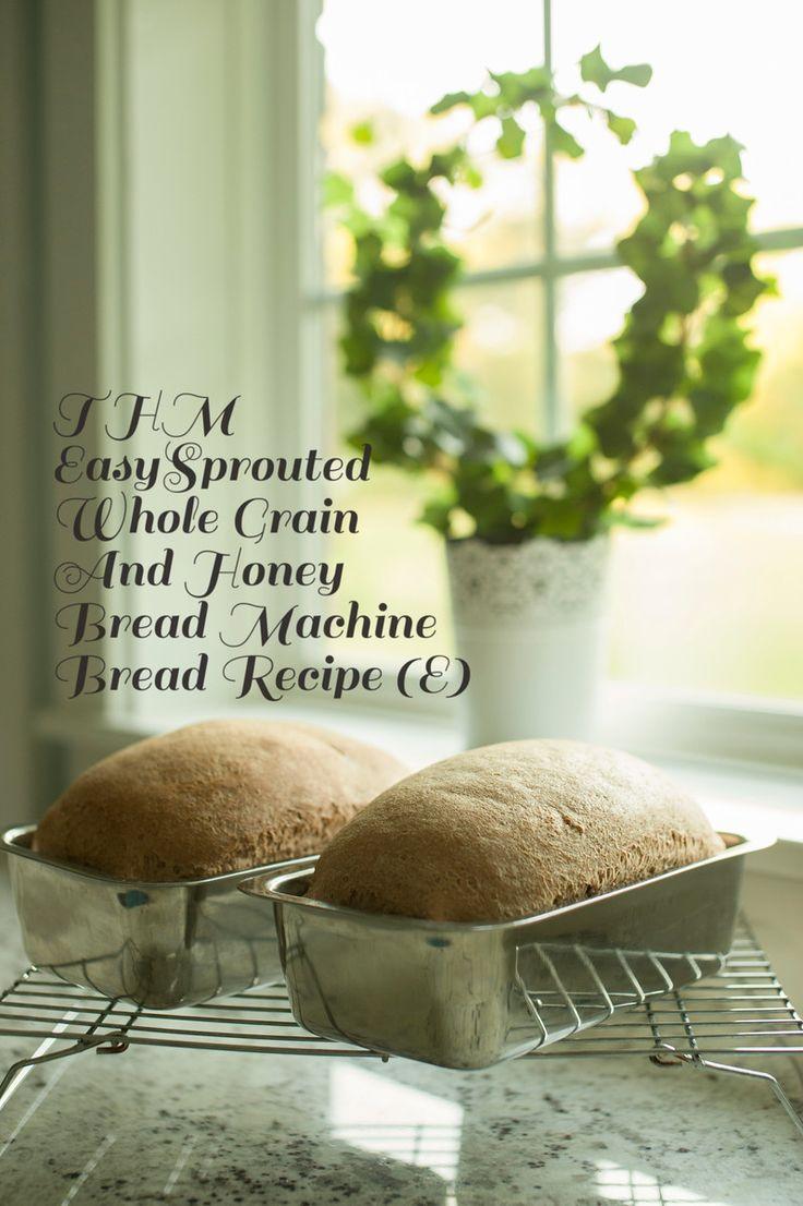 THM Easy Sprouted Whole Grain and Honey Bread Machine Bread Recipe (E)  Trim Healthy Mama