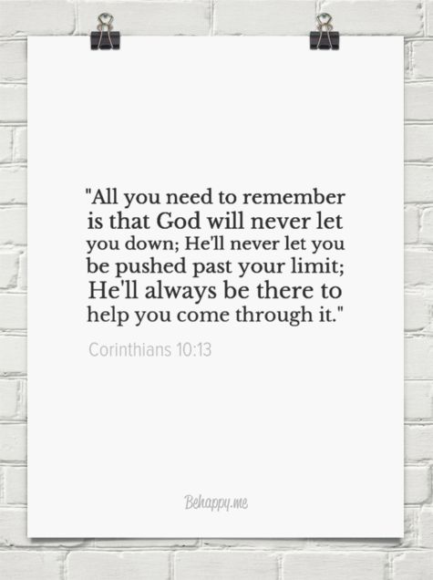 """""""all you need to remember is that god will never let you down; he'll never let you be pushed past... by Corinthians 10:13 #1229377 - Behappy.me"""