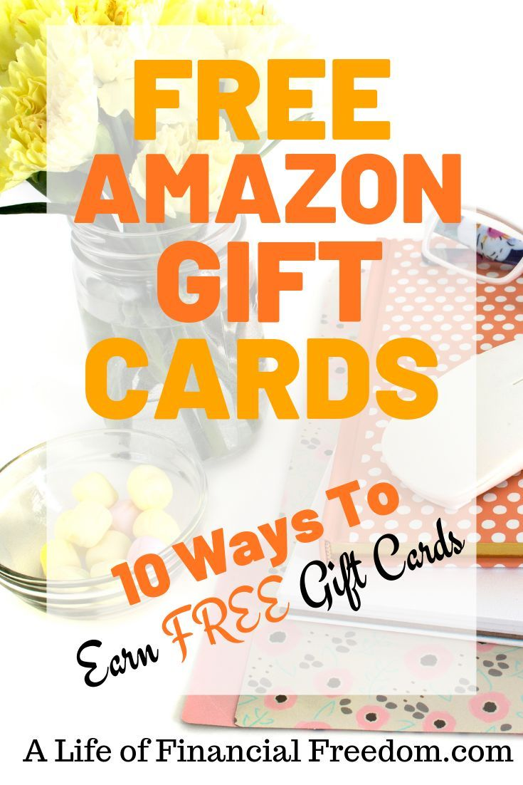 10 Amazing Ways To Earn Free Amazon Gift Cards A Life Of Financial Freedom Amazon Gift Card Free Amazon Gifts Amazon Gift Cards