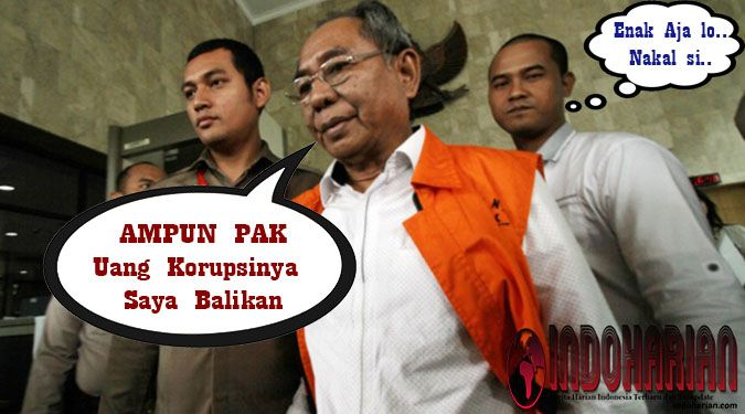 LUCU.. Takut Masuk Penjara, Anggota DPR Kembalikan Uang Korupsi