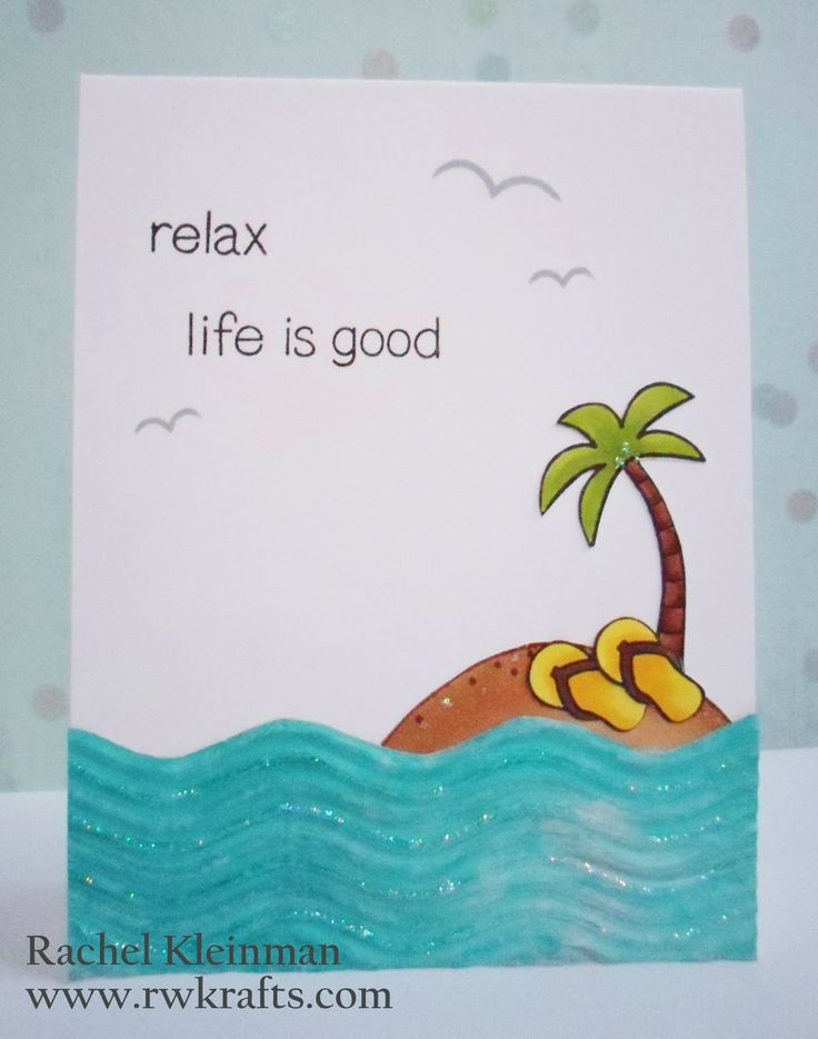 Lawn Fawn - Life is Good _ lovely card by Rachel at RWKrafts: Relax. Life. Is. Good.