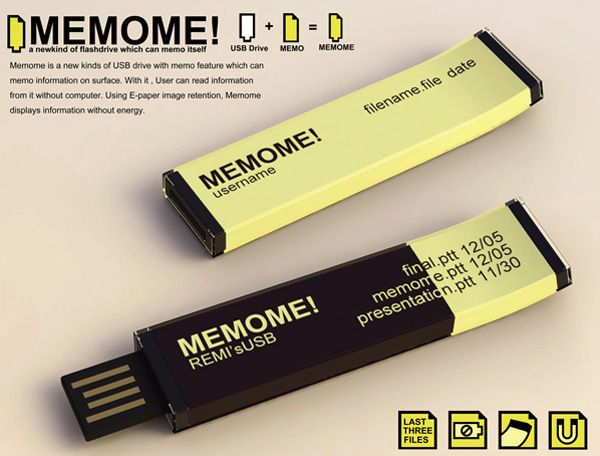 The MEMOME is a USB stick with an e-ink display that automatically updates as to what files the stick holds. Almost like a digital post-it.