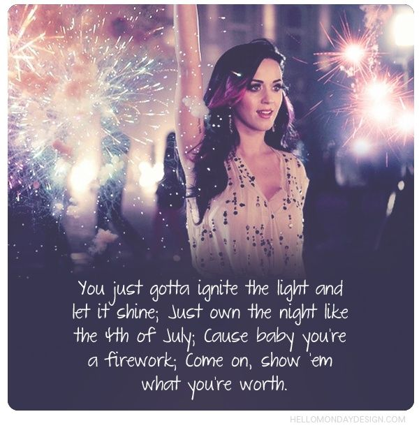 Katy Perry Firework #4thofjuly #wisdom #quotes