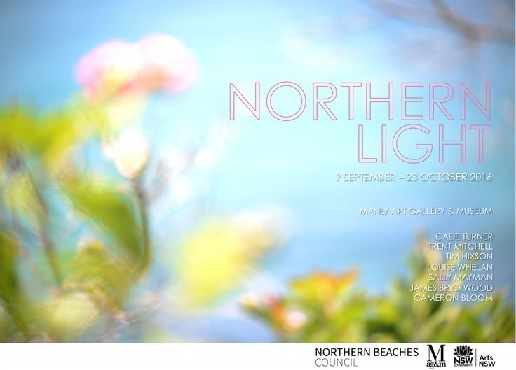 """Northern Light Exhibition 9 September - 23 October 2016, Manly Art Gallery & Museum, Manly Arts Festival 2016.  Image: """"Light Dreams in Bilgola"""" (2016), by Cade Turner."""
