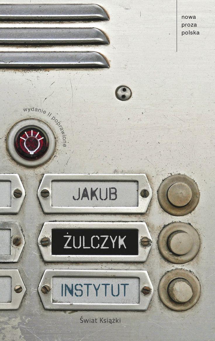 """Jakub Żulczyk """"Instytut"""" Świat Książki"""