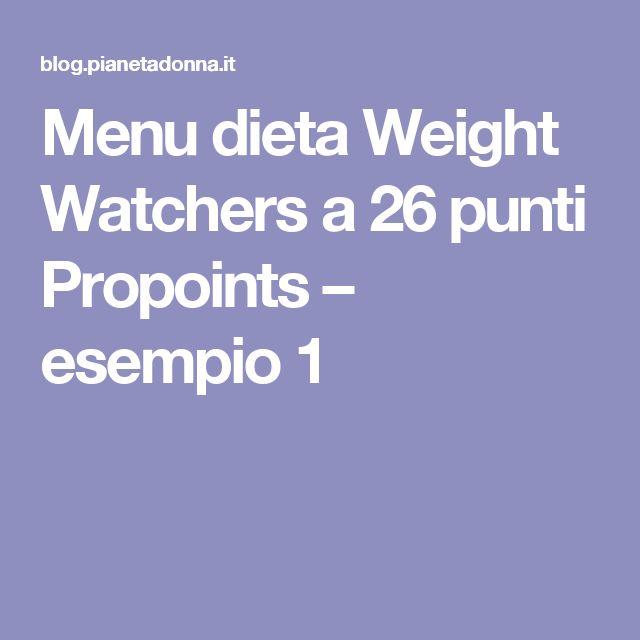 Menu dieta Weight Watchers a 26 punti Propoints – esempio 1
