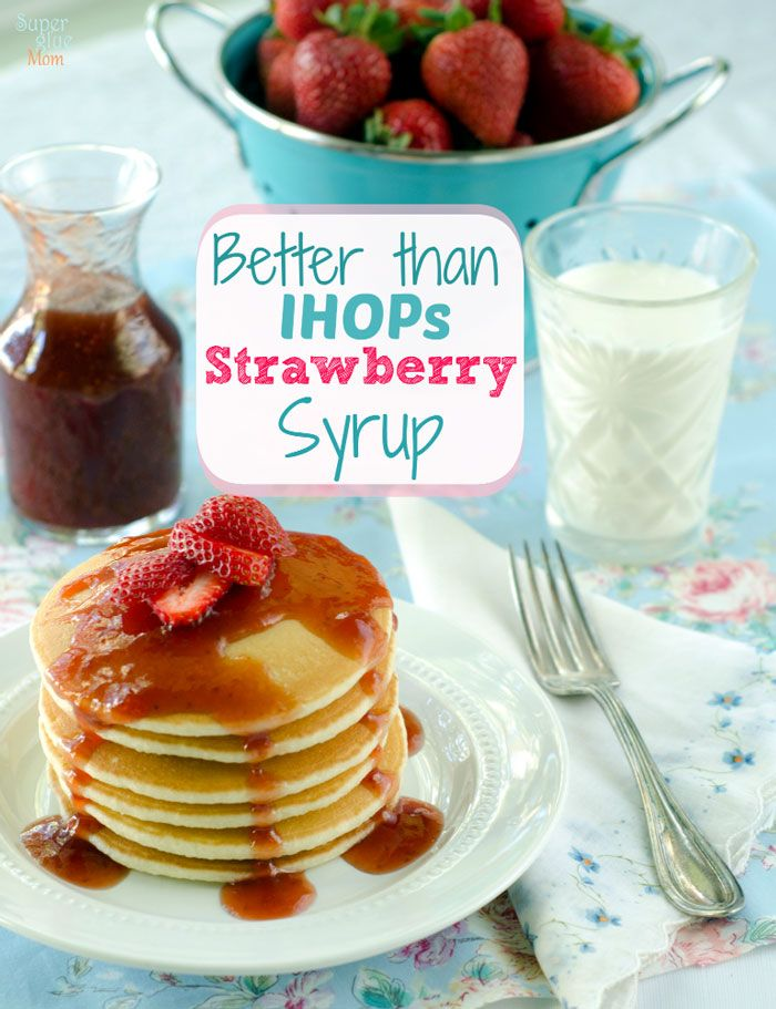 Copycat with real ingredients: IHOP's Strawberry Syrup recipe via SuperGlueMom