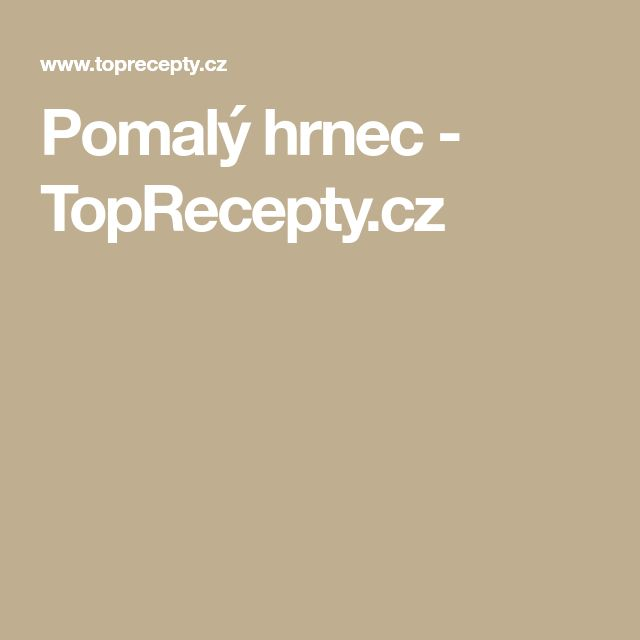 Pomalý hrnec - TopRecepty.cz