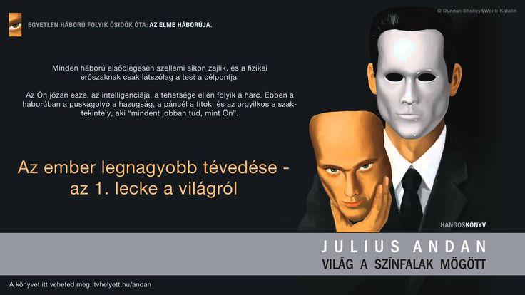 Julius Andan - Világ a színfalak mögött - 3. - Az ember legnagyobb téved...