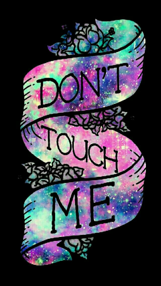 Don't touch me galaxy iPhone/Android wallpaper I created for the app CocoPPa.