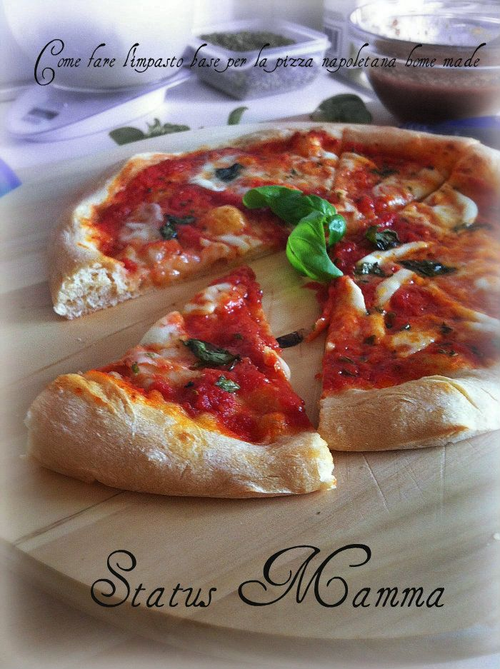 Come fare l'impasto base per la pizza napoletana home made ricetta lievitato cucinare status mamma blog tutorial foto pizza margherita forno elettrico forno a legna