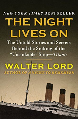 an analysis of a non fiction book about the titanic by walter lord National geographic presents compelling analysis of the titanic's likely path to the ocean floor, complete with an exclusive mosaic of seamlessly integrated sonar images showing for the first time ever in fine detail the complete debris field, 1 mile in diameter.