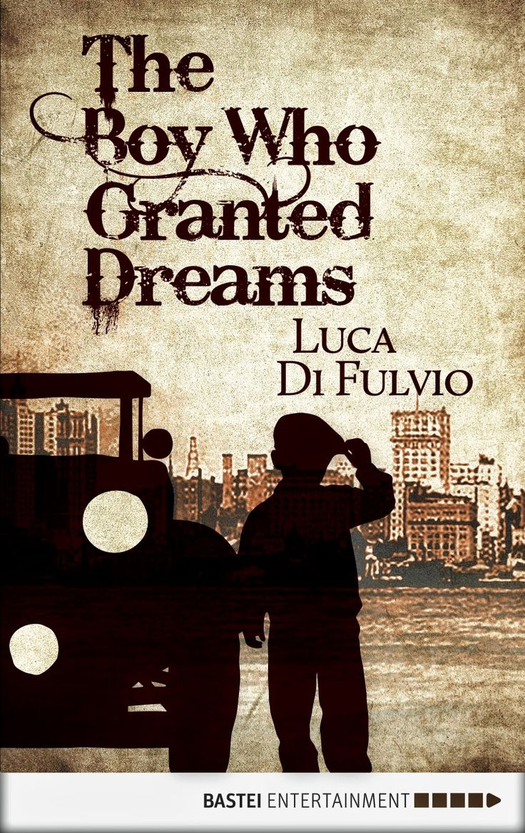 Great Historicals: The Boy Who Granted Dreams by Luca Di Fulvio