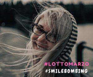 #lottomarzo facciamo #smilebombing  http://www.elenaferro.it/lottomarzo-facciamo-smilebombing/