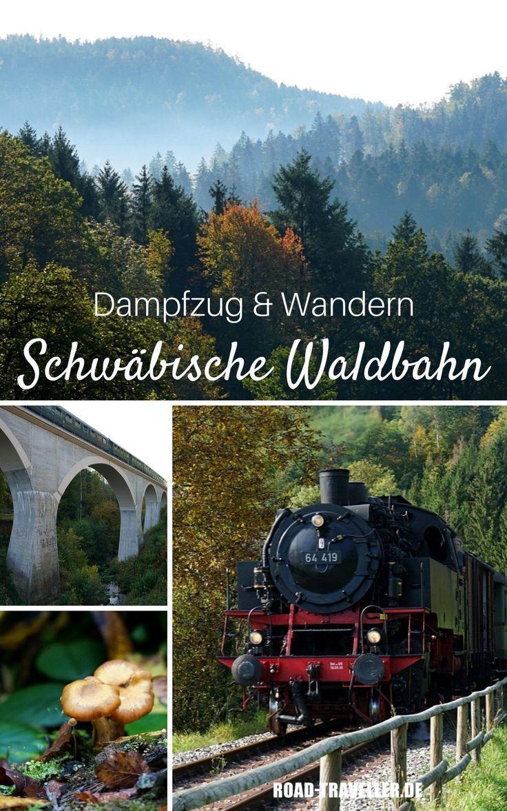Erlebnis Schwabische Waldbahn Mit Dampflok Und Wanderschuhen Urlaub In Deutschland Ausflug Kurzurlaub Deutschland