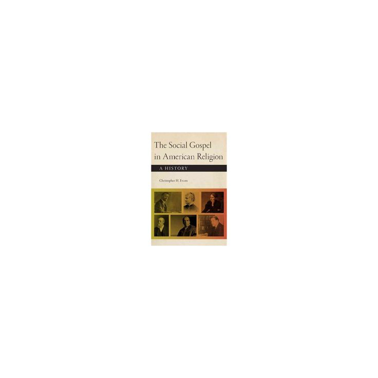 Social Gospel in American Religion : A History (Paperback) (Christopher H. Evans)