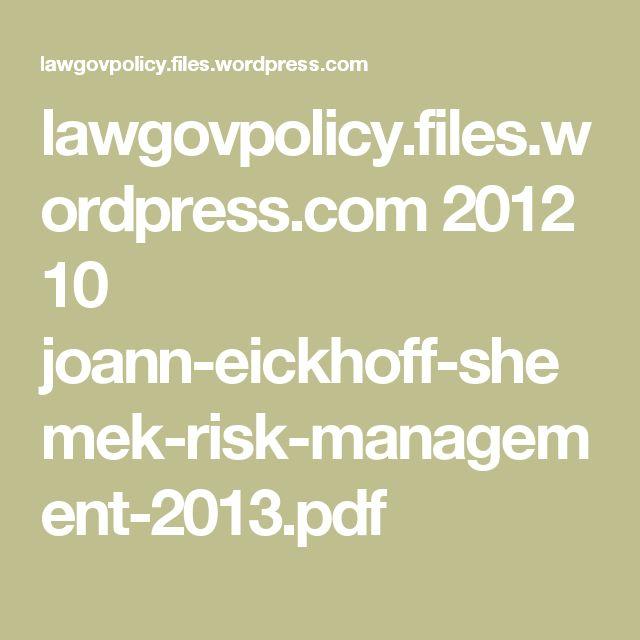 lawgovpolicy.files.wordpress.com 2012 10 joann-eickhoff-shemek-risk-management-2013.pdf