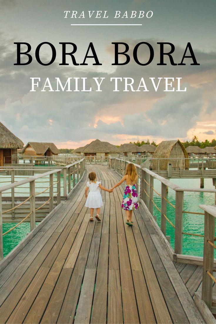 Family travel to Bora Bora!