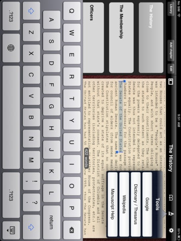 Manuscript App for iPad -   One of the best writing apps for iPad users (also iPhone) - features index cards, text editor, synopsis, pitch, chapter outlines, built in web tools for Dictionary and Google search, and Dropbox compatibility. (There is also a Manuscript for Mac users).
