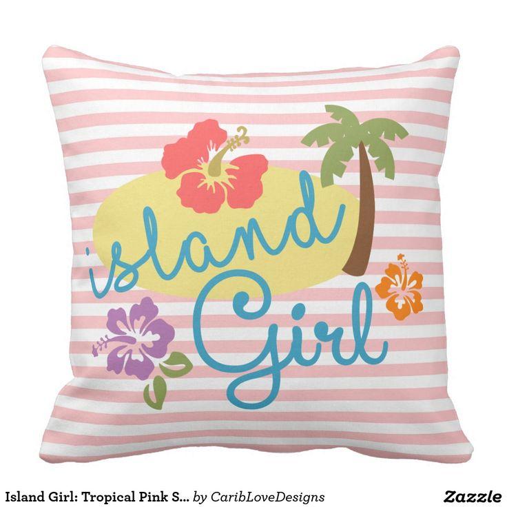 Island Girl: Tropical Pink Stripes Pillow.  #Caribbean #Girly #IslandGirl #Tropical #CaribLoveDesigns #Zazzle