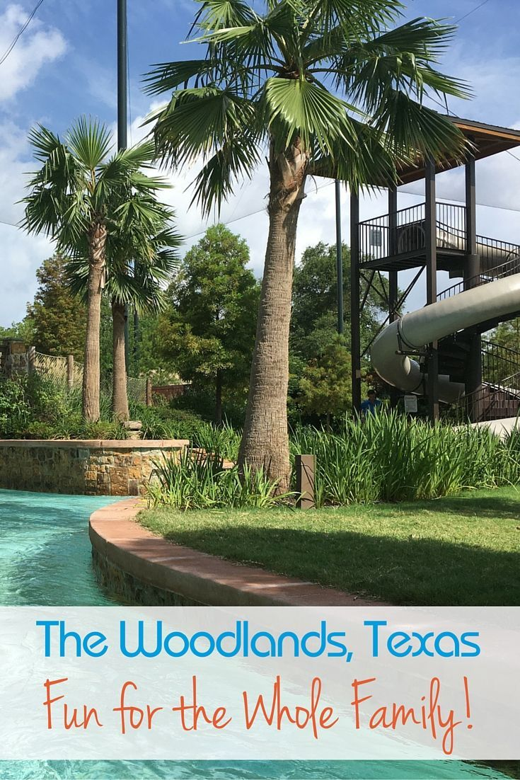 The Woodlands Texas - full of fun for the whole family