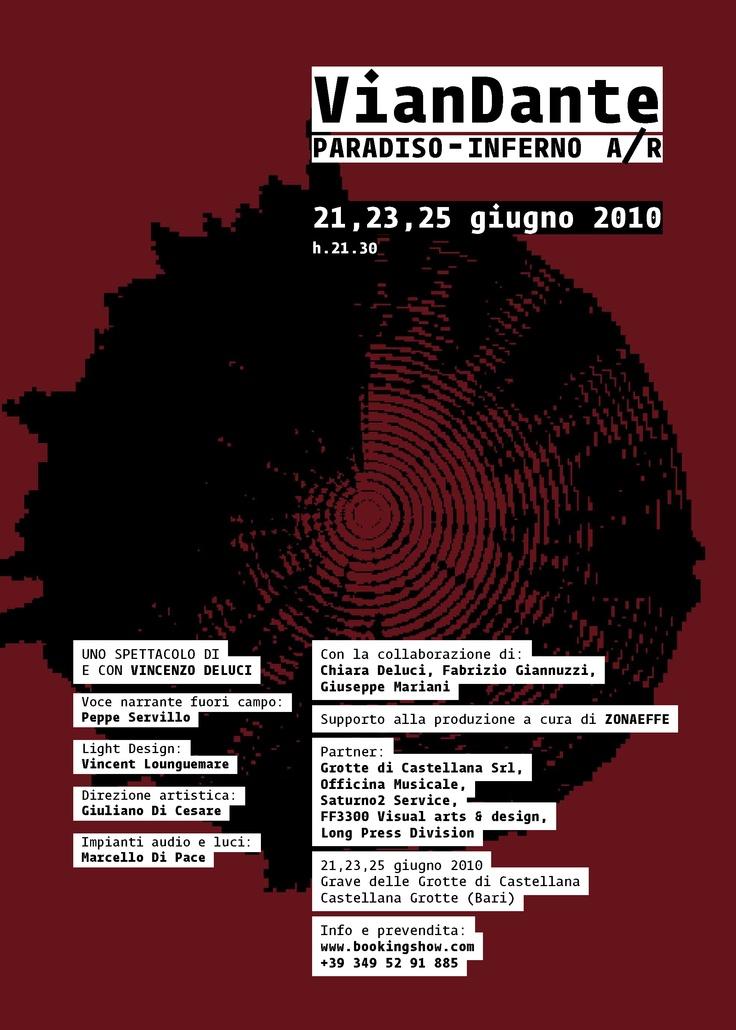 VIANDANTE - 2010 - Progetto di comunicazione per lo spettacolo VianDante di Vincenzo Deluci  tenutosi all'interno delle Grotte di Castellana.  Il concept ha per oggetto la visualizzazione della composizione musicale,  modulata su due impianti, metafore dell'Inferno e del Paradiso.