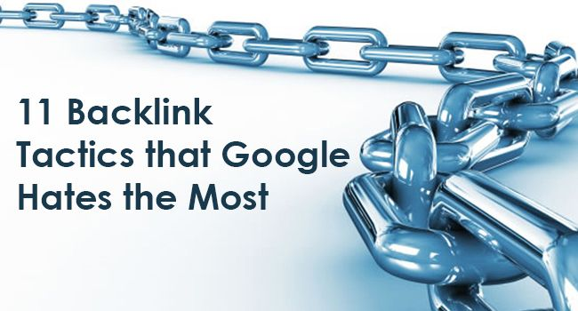11 Backlink Tactics that Google Hates the Most  http://www.amdileepkumar.com/2015/02/11-backlink-tactics-that-google-hates_9.html