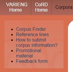 At present, CoRD provides descriptions of a large number of corpora, subcorpora and databases. Many more are forthcoming and we encourage all compilers of English language corpora to submit a description.