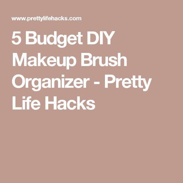 5 Budget DIY Makeup Brush Organizer - Pretty Life Hacks