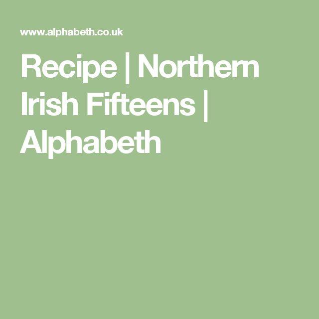 Recipe   Northern Irish Fifteens   Alphabeth