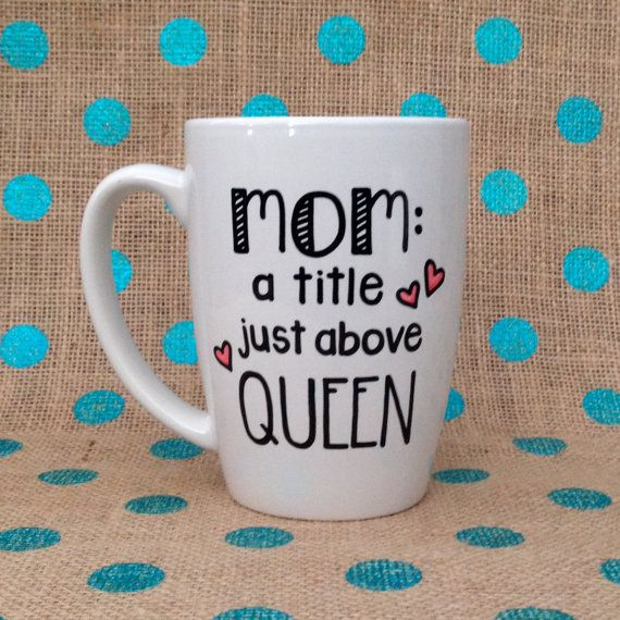 Mother's Day Coffee Mug  Mom: A Title Just Above by Hinzpirations