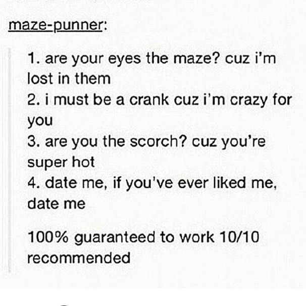 are you newt? cos you're cute<<<< I will only date someone if they say any of these including this^