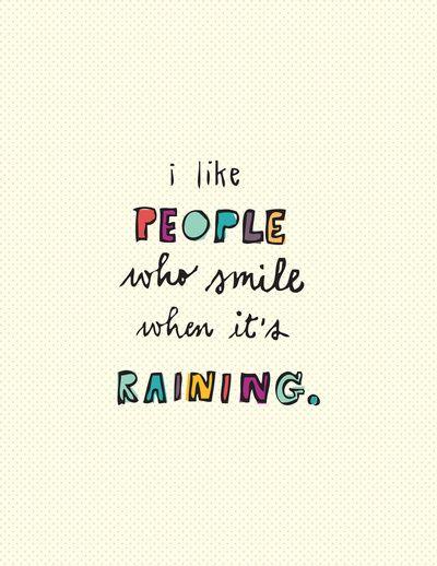 Me encanta la gente que sonríe cuando está lloviendo