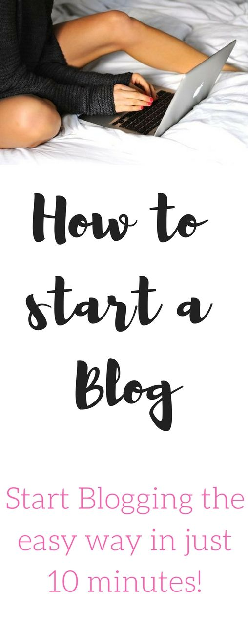 How to start a blog & how to start a Wordpress Blog in less than 10 minutes!