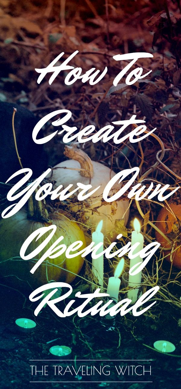 How To Create A Customized Opening Ritual // The Traveling Witch // Spell Writing