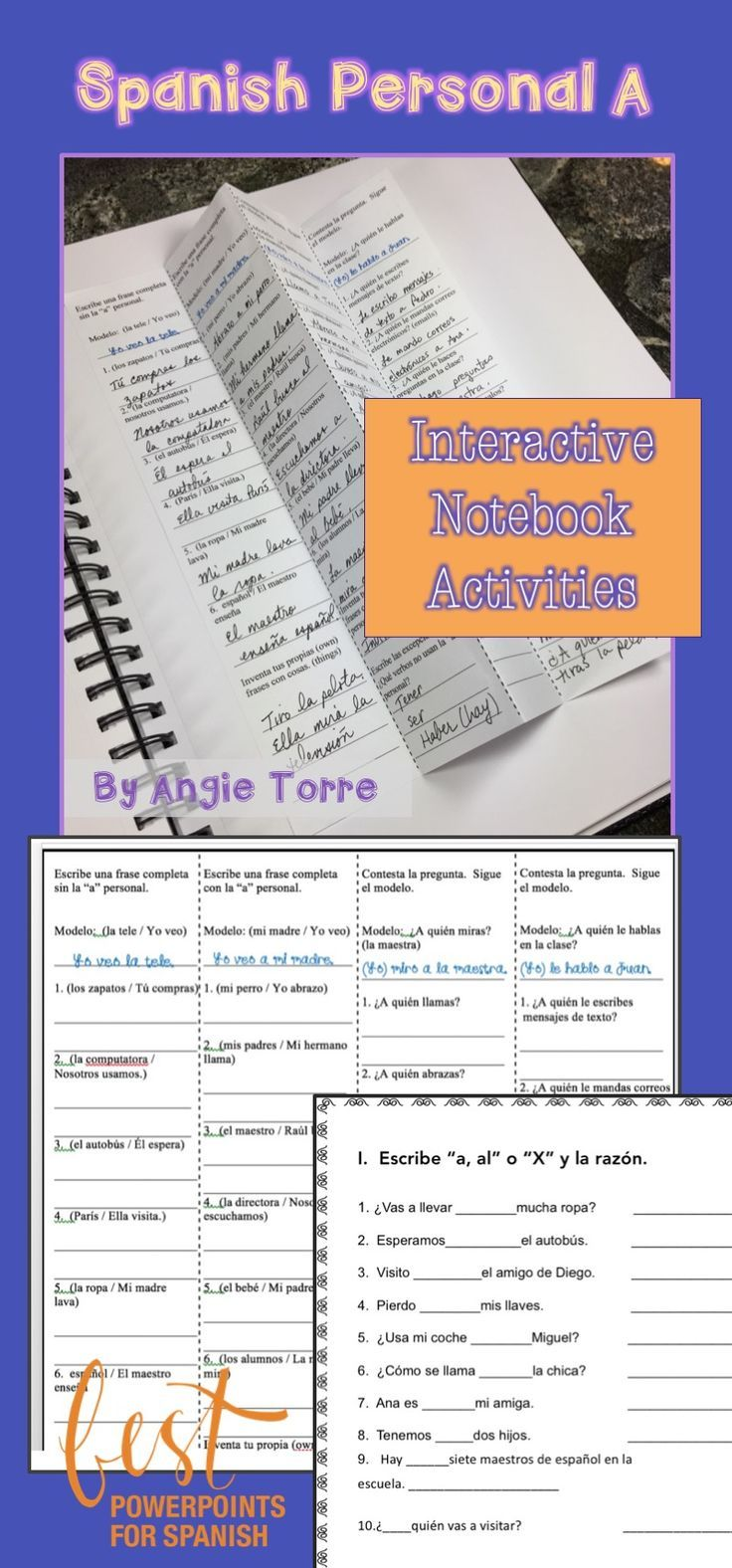 """Spanish Personal A Interactive Notebook Activities by Angie Torre includes: INB Foldable with 4 Activities; students write, """"a, al"""" or, """"X"""" (for NO personal """"a""""; students answer questions, """"¿Quién….?/¿A quién…?/ ¿A quién le?""""; which, given the answer, students write the logical question; student handout;PowerPoint Instructions; PPT answers"""