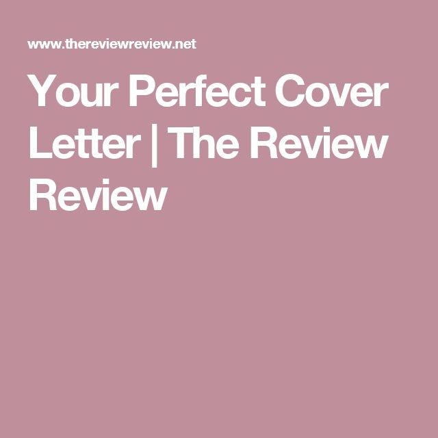 1000 ideas about perfect cover letter on pinterest