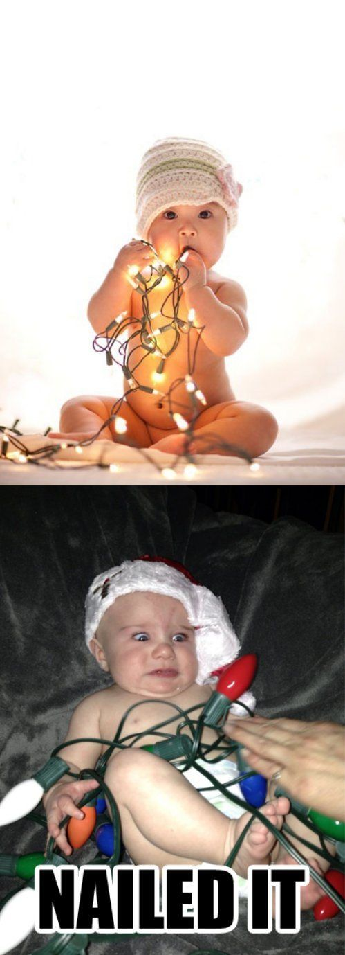 Alright.. for anyone who tries to take that picture... it may not be the best idea. I mean a guy in my class, Noah, at a christmas light like that when he was little soooooo yeah!