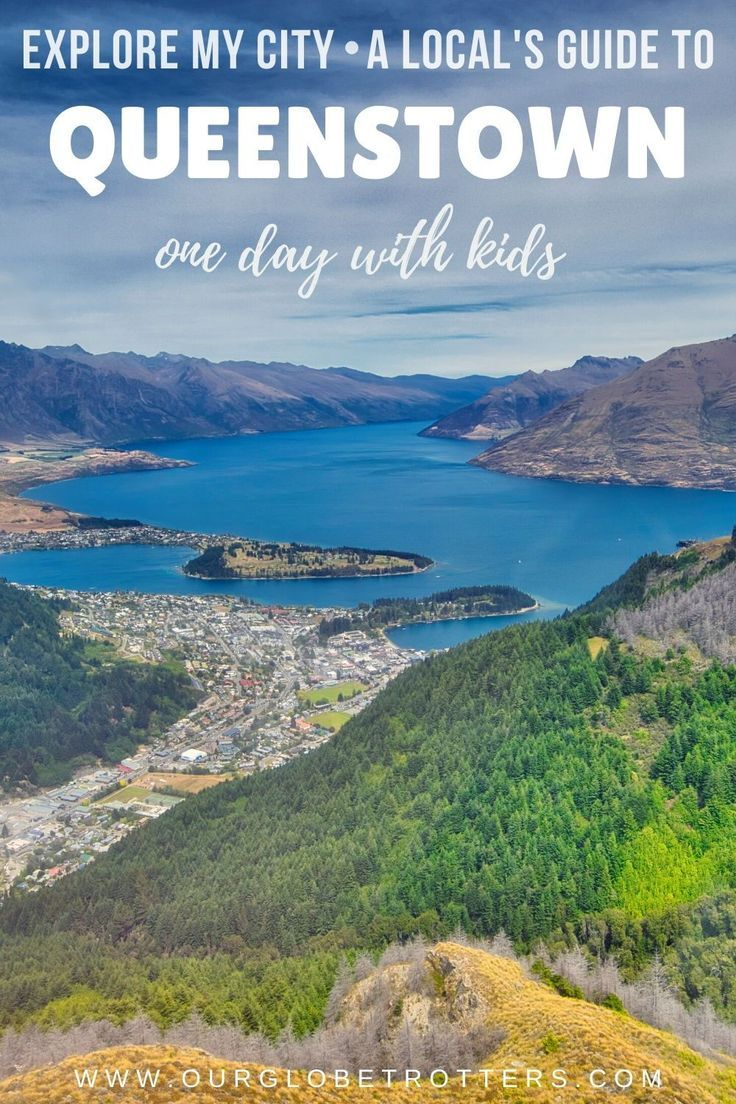 One Day In Queenstown New Zealand With Kids Australia Travel New Zealand Travel Family Vacation Destinations
